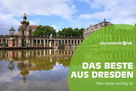 Dresdens Top-Geschichten vom Mittwoch