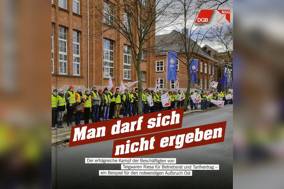 56 Seiten hat das gebundene Buch über den Riesaer Arbeitskampf, das von der Gewerkschaft NGG herausgegeben wurde. Es ist auch komplett online erhältlich.