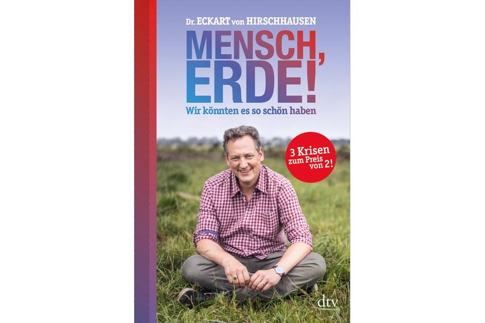 Eckart von Hirschhausen: Mensch, Erde! Wir könnten es so schön haben, dtv Verlag, 2021, 24,00 Euro, 528 Seiten, ISBN 978-3-423-28276-5