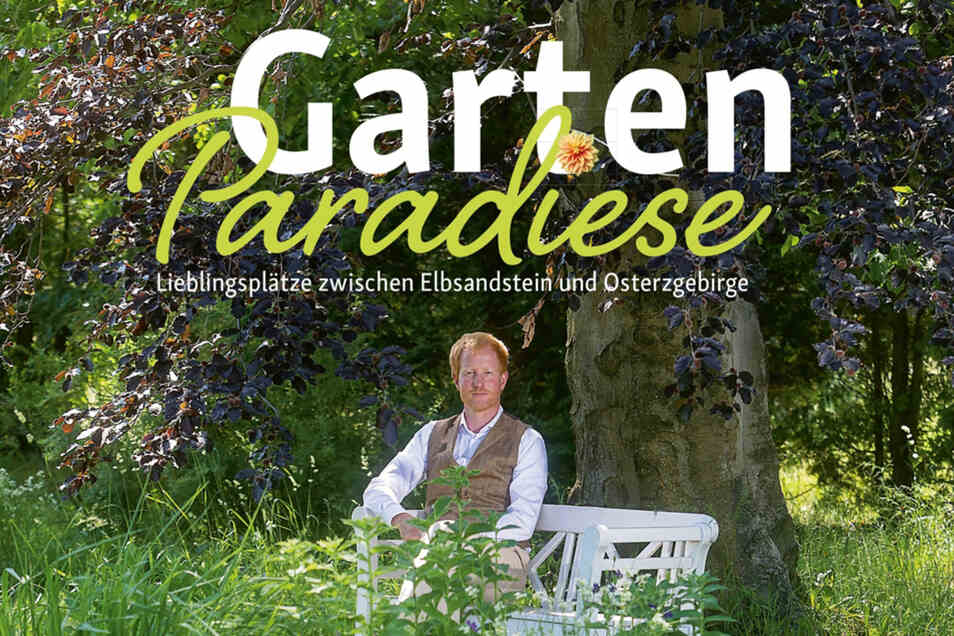 """Jörg Stephan Stock: """"Gartenparadiese. Lieblingsplätze zwischen Elbsandstein und Osterzgebirge"""" 164 Seiten, edition Sächsische Zeitung, 18,90 Euro, www.editionsz.de"""
