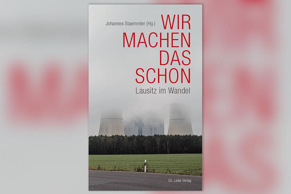"""Das Buch """"Wir machen das schon - Lausitz im Wandel"""" lässt Menschen aus der Region zu Wort kommen."""