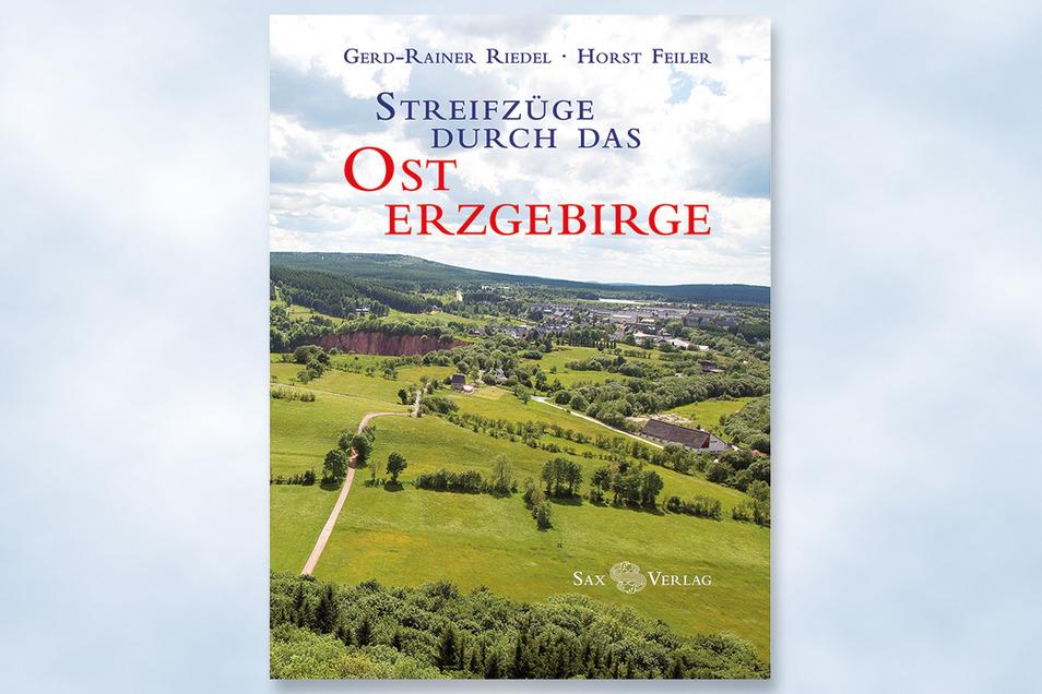 """Gerd-Rainer Riedel (Autor) und Horst Feiler (Fotos): """"Streifzüge durch das Osterzgebirge."""" Erschienen im Sax Verlag,352 Seiten mit 574 Fotografien, 29, 80 Euro"""