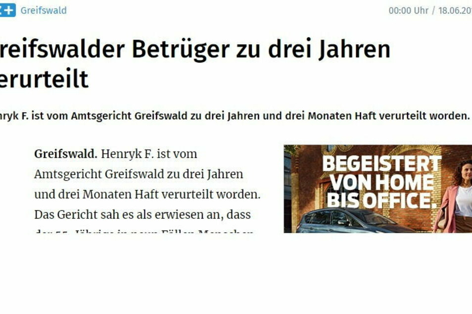 2015 wurde Henryk B. der damals noch einen anderen Nachnamen trug, in Greifswald schon einmal als Betrüger verurteilt. Nun dürfte er bald aufgrund einer erneuten Betrugsserie in Sachsen vor Gericht stehen.