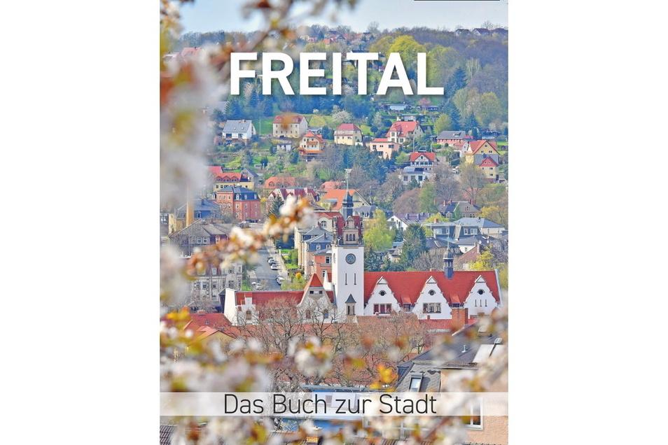 Das große Lesebuch zum 100. Geburtstag der Stadt Freital. 200 Seiten kosten 14,90 Euro.