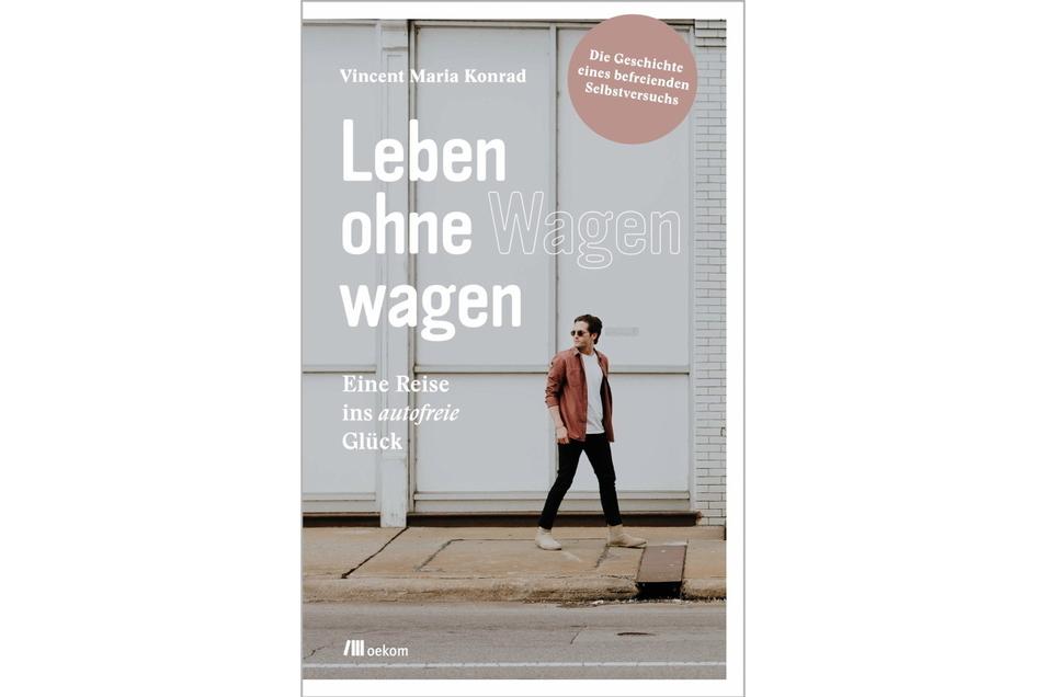 Vincent Konrad: Leben ohne Wagen wagen – Eine Reise ins autofreie Glück, Oekom, 128 Seiten, 15 Euro.