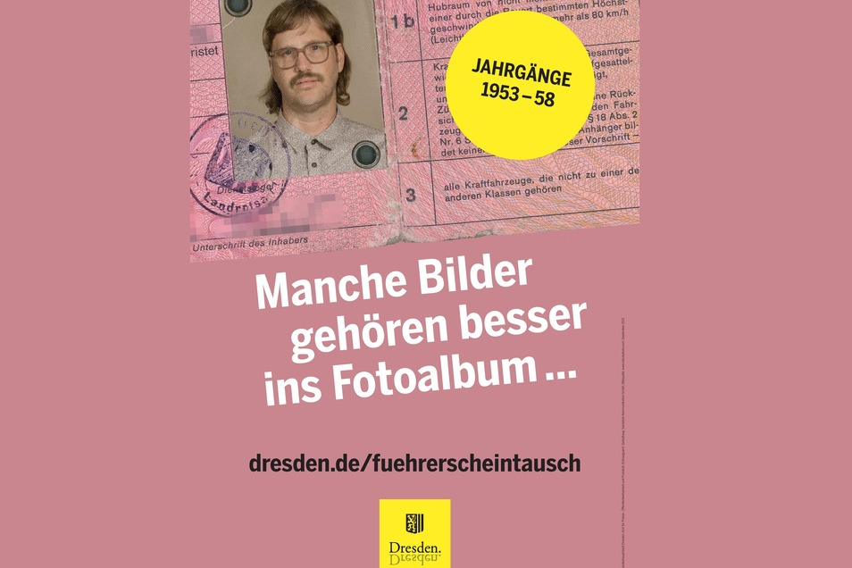 Mit Humor wirbt die Landeshauptstadt Dresden für den Umtausch alter Führerscheine.