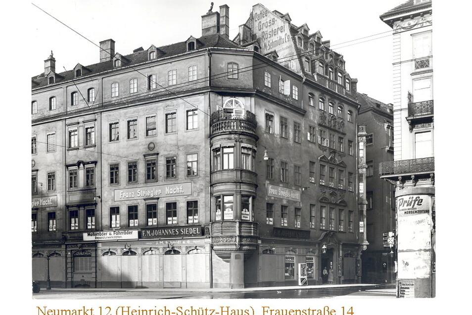 Verschwundene Vergangenheit: Bild des alten Heinrich-Schütz-Hauses mit seinem markanten Rund-Erker an der Ecke Neumarkt/Frauenstraße.