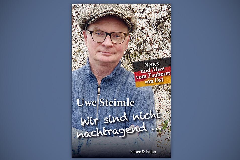 """""""Wir sind nicht nachtragen...."""", heißt das aktuelle Buch von Uwe Steimle."""