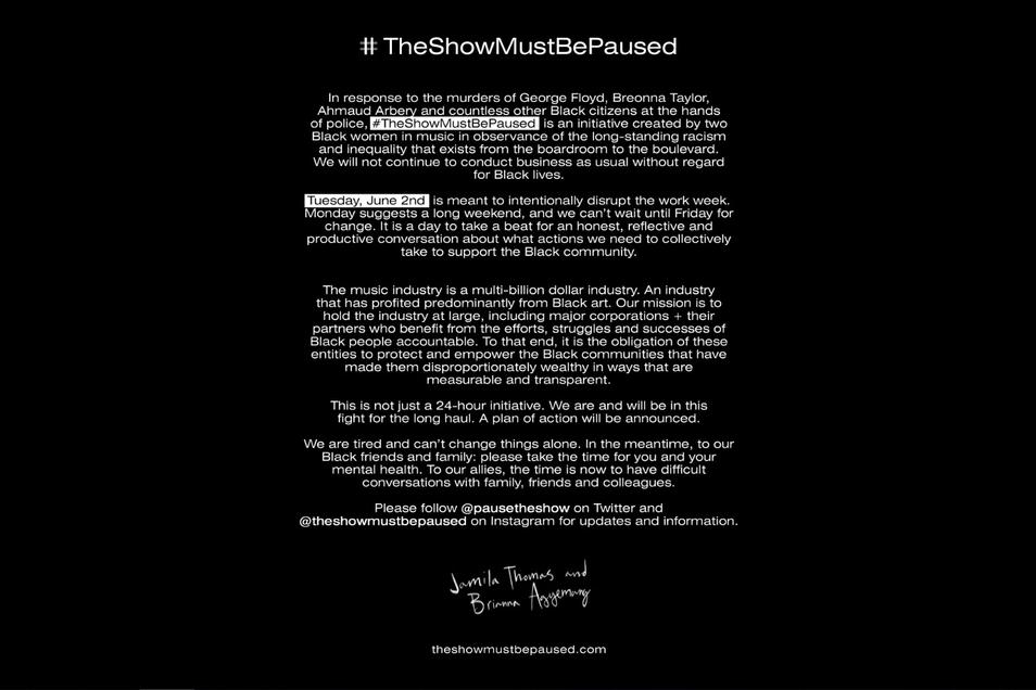 Die US-Musikbranche unter den Initiatoren Jamila Thomas und Brianna Agyemang rufen zum Stopp der Produktion von Inhalten für einen Tag auf, um auf den Tod des Afroamerikaners George Floyd aufmerksam zu machen. Sie starteten eine Internetseite dafür.