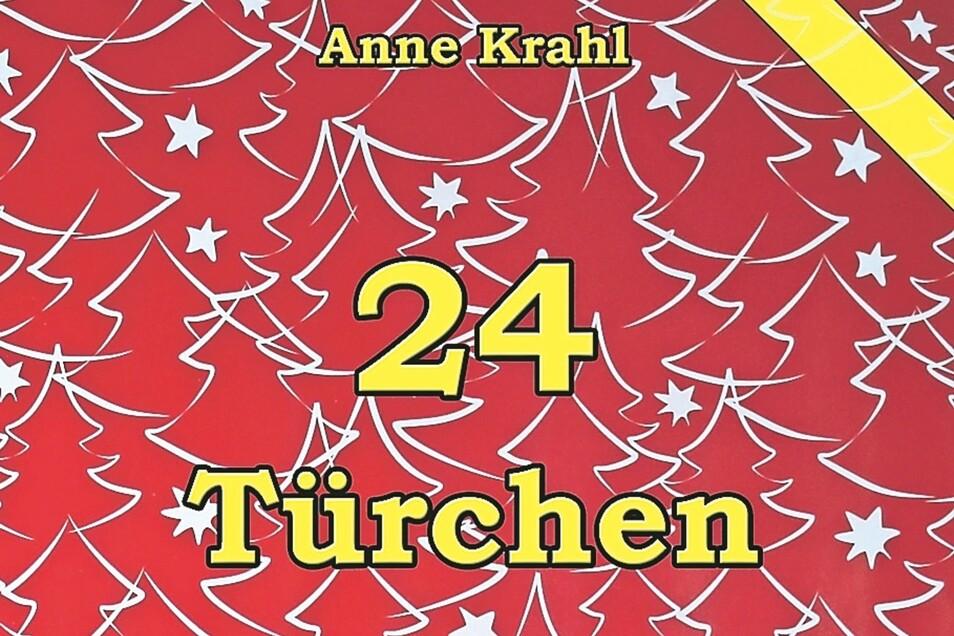 Das Adventskalenderbuch von Anne Krahl ist im Carow Verlag erschienen, hat 72 Seiten und kostet 13 Euro.