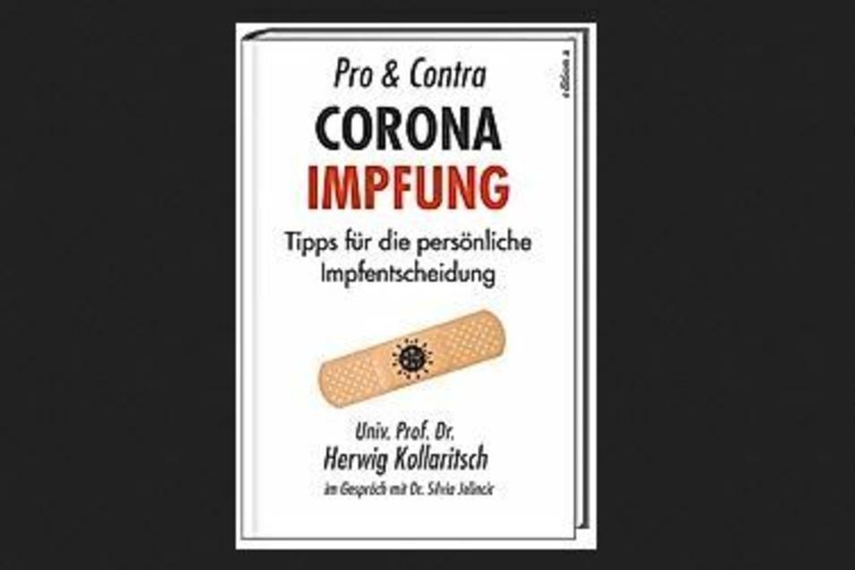 Um Vor- und Nachteile der Corona-Impfstoffe geht es in dem Buch von Professor Herwig Kollaritsch, das am 12. Dezember erscheint. Preis: 18 Euro