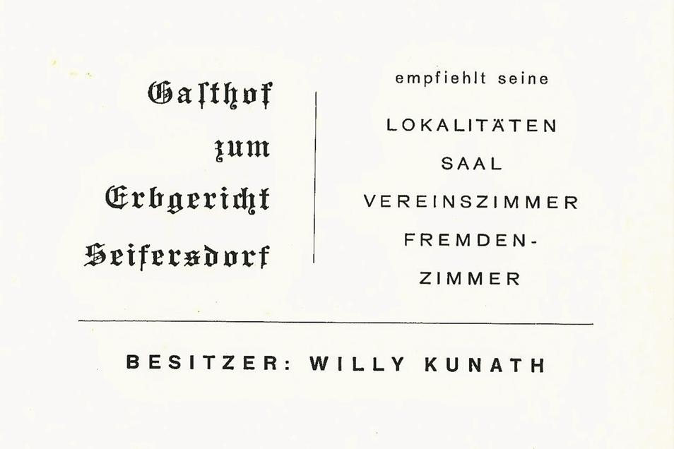 Später hat Willy Kunath mit seiner Familie das Erbgericht betrieben, wie die Werbekarte zeigt. Er war die Seele des Hauses. Die Seifersdorfer gingen nicht in den Gasthof, sie gingen zum Willy.