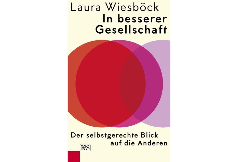 Laura Wiesböck: In besserer Gesellschaft: Der selbst- gerechte Blick auf die Anderen. Verlag Kremayr & Scheriau, 208 Seiten, 22 Euro.