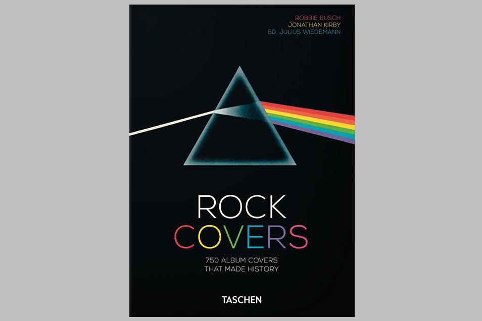 Robbie Busch, Jonathan Kirby, Julius Wiedemann: Rock Covers. 40th Anniversary Edition; 512 S., 20 Euro, www.taschen.com